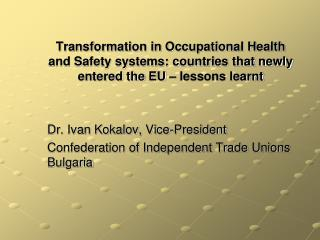 Dr. Ivan Kokalov, Vice-President Confederation of Independent Trade Unions Bulgaria