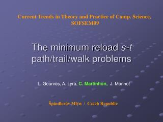 The minimum reload  s-t  path/trail/walk problems