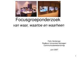 Focusgroeponderzoek  van waar, waartoe en waarheen