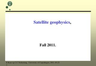 Satellite geophysics , Fall 2011.