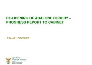 RE-OPENING OF ABALONE FISHERY –  PROGRESS REPORT TO CABINET
