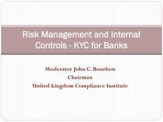Risk Management and Internal Controls - KYC for Banks
