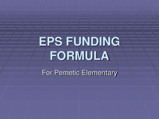 EPS FUNDING FORMULA