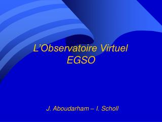 L'Observatoire Virtuel EGSO