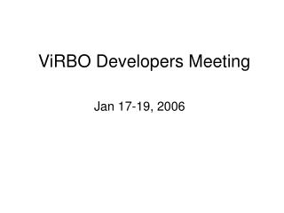ViRBO Developers Meeting