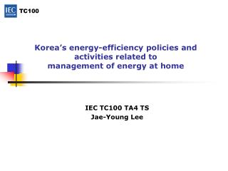 Korea's energy-efficiency policies and activities related to management of energy at home