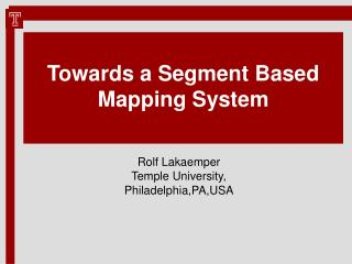 Towards a Segment Based Mapping System