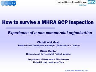 Christine McGrath  Research and Development Manager (Governance & Quality) Diana Benton