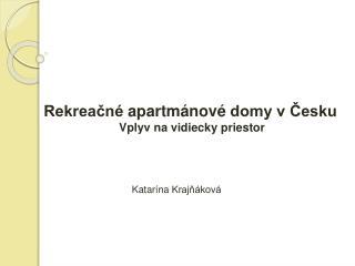 Rekreačné  apartmánové  domy v Česku   Vplyv na vidiecky priestor