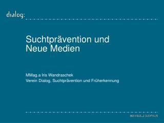 Suchtprävention und  Neue Medien