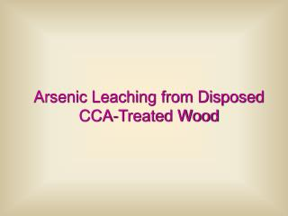 Arsenic Leaching from Disposed CCA-Treated Wood