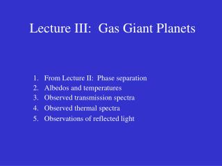 Lecture III:  Gas Giant Planets