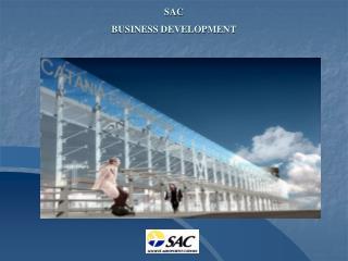 SAC  BUSINESS DEVELOPMENT
