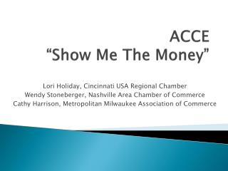 """ACCE """"Show Me The Money"""""""