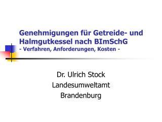 Genehmigungen für Getreide- und Halmgutkessel nach BImSchG - Verfahren, Anforderungen, Kosten -