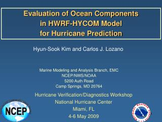 Evaluation of Ocean Components  in HWRF-HYCOM Model  for Hurricane Prediction