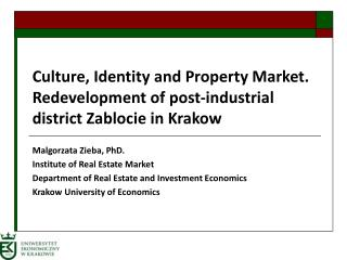 Malgorzata Zieba, PhD.  Institute of Real Estate Market