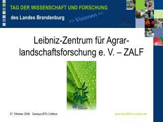Leibniz-Zentrum für Agrar-landschaftsforschung e. V. – ZALF
