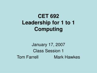 CET 692  Leadership for 1 to 1 Computing