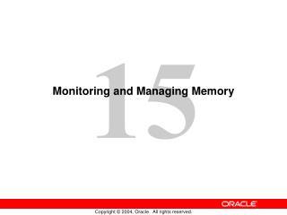 Monitoring and Managing Memory
