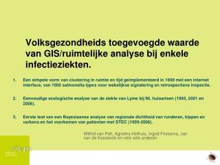 Volksgezondheids toegevoegde waarde van GIS/ruimtelijke analyse bij enkele infectieziekten.