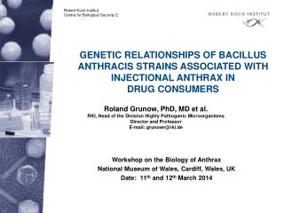 GENETIC RELATIONSHIPS OF BACILLUS ANTHRACIS STRAINS ASSOCIATED WITH INJECTIONAL ANTHRAX IN
