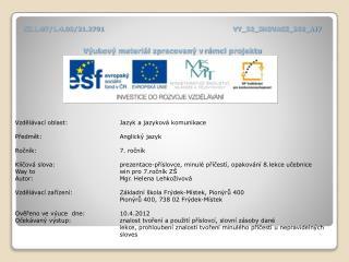 CZ.1.07/1.4.00/21.2791 VY_32_INOVACE_269_AJ7 Výukový materiál zpracovaný vrámci projektu