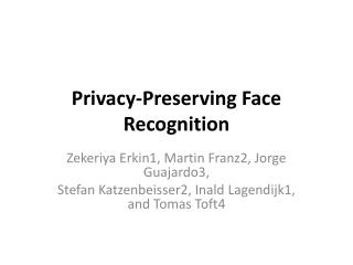Privacy-Preserving Face Recognition