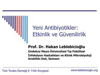 Yeni Antibiyotikler: Etkinlik ve Güvenilirlik
