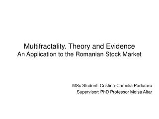 Multifractality. Theory and Evidence An Application to the Romanian Stock Market
