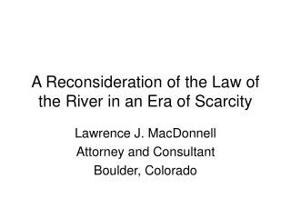 A Reconsideration of the Law of the River in an Era of Scarcity