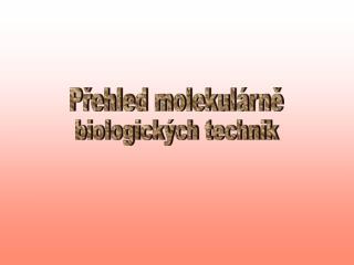 Přehled molekulárně