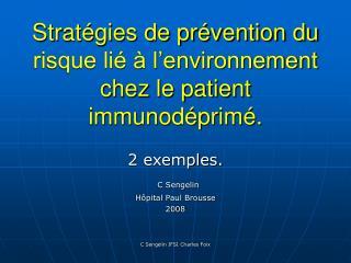 Stratégies de prévention du risque lié à l'environnement chez le patient immunodéprimé.