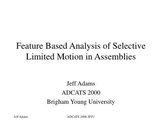 Feature Based Analysis of Selective Limited Motion in Assemblies