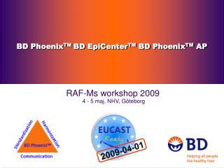 BD Phoenix TM  BD EpiCenter TM  BD Phoenix TM  AP