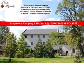 Zabytkowy  Camping  z  Restaura cją. EURO 2012 W POLSCE!