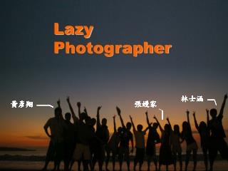 Lazy Photographer
