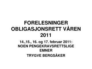 FORELESNINGER OBLIGASJONSRETT VÅREN 2011