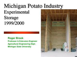 Michigan Potato Industry Experimental  Storage  1999