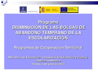 Programa   DISMINUCIÓN DE LAS BOLSAS DE ABANDONO TEMPRANO DE LA ESCOLARIZACIÓN