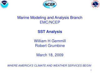 Marine Modeling and Analysis Branch EMC/NCEP SST Analysis  William H Gemmill Robert Grumbine