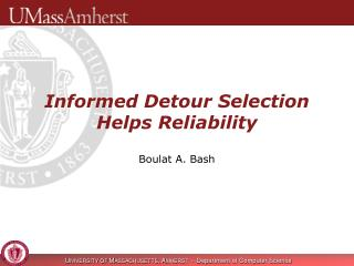 Informed Detour Selection  Helps Reliability