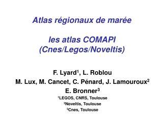 Atlas régionaux de marée les atlas COMAPI (Cnes/Legos/Noveltis)