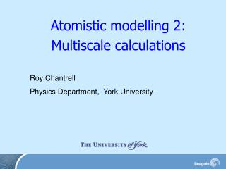 Atomistic modelling 2:  Multiscale calculations