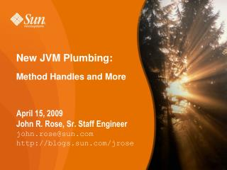N ew  JVM Plumbing: Method Handles and More