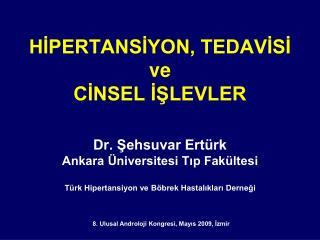 HİPERTANSİYON, TEDAVİSİ ve CİNSEL  İŞLEVLER