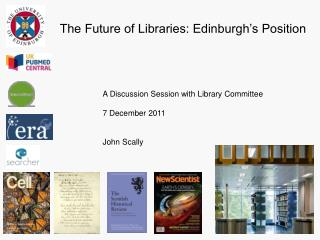 The Future of Libraries: Edinburgh's Position