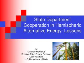 State Department Cooperation in Hemispheric Alternative Energy: Lessons