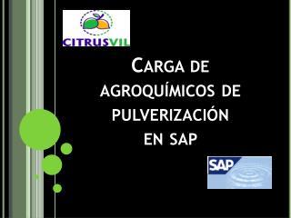 Carga de agroquímicos de pulverización  en  sap