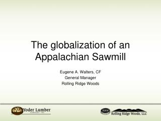 The globalization of an Appalachian Sawmill
